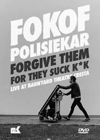 Fokofpolisiekar - Forgive them for they suck kak