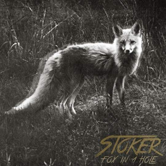 Stoker - Fox in a Hole