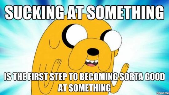 Sucking at something