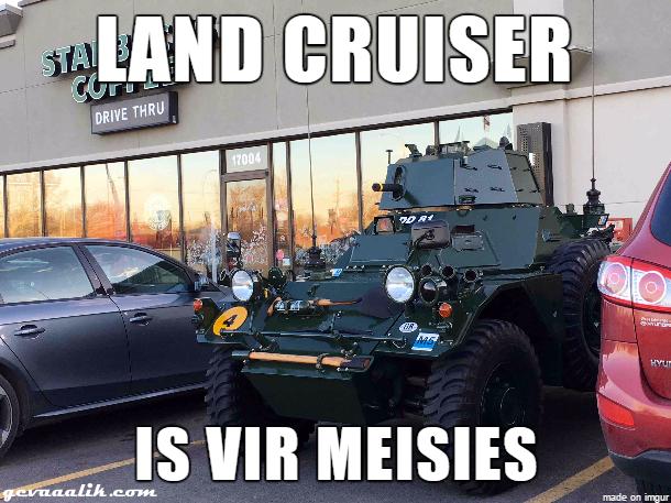 Land Cruiser is vir Meisies Random Gevaaalikhede