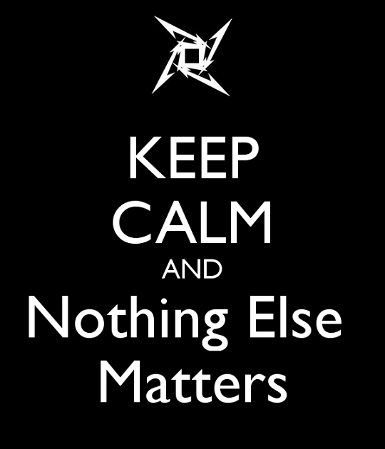 keep-calm-and-nothing-else-matters-metallica