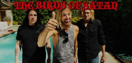 The Birds of Satan Taylor Hawkins