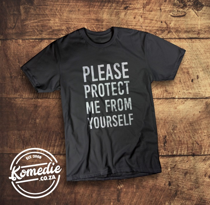 Please protect me from yourself t-shirt